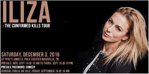 Iliza: The Confirmed Kills Tour Saturday, December 3, 2016 at TPAC James K Polk Theater Nashville, TN