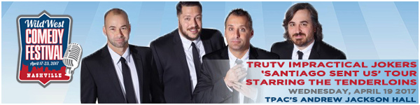 The Tenderloins - Cast of Impractical Jokers LIVE at the Wild West Comedy Festival - TPACs Andrew Jackson Hall, April 19, 2017